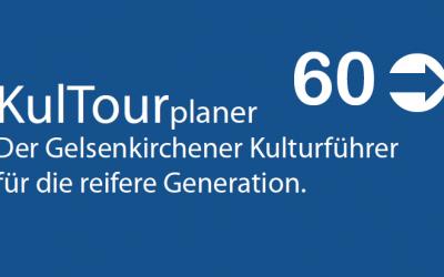 """KulTourplaner 60+ """"Der Gelsenkirchener Kulturführer für die reifere Generation"""""""
